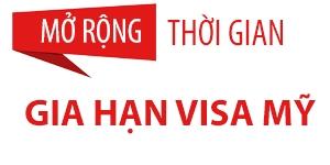 Thông báo mở rộng thời gian được phép gia hạn visa Mỹ
