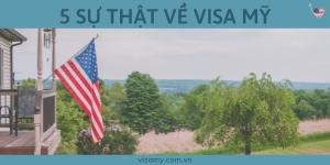 5 Sự Thật Về Visa Mỹ Không Phải Ai Cũng Biết