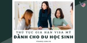 Thủ Tục Gia Hạn Visa Mỹ Dành Cho Du Học Sinh