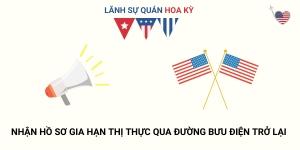 Lãnh Sự Quán Hoa Kỳ Nhận Hồ Sơ Gia Hạn Thị Thực Qua Đường Bưu Điện Trở Lại