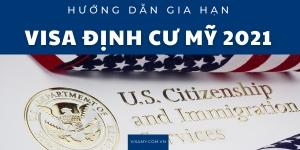 Hướng dẫn gia hạn visa định cư Mỹ 2021