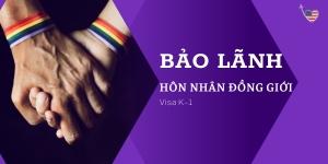 Thủ tục xin visa Mỹ bảo lãnh hôn nhân đồng giới (Visa K-1)